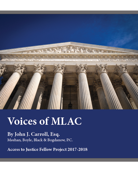 Voices of MLAC, By John J. Carroll, Esq. Access to Justice Fellow Project 2017-2018