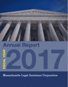 Annual Report Fiscal Year 2017 Massachusetts Legal Assistance Corporation